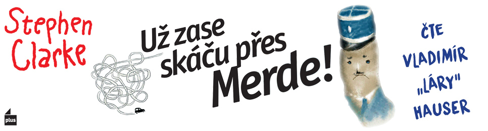 audiokniha-uz-zase-skacu-pres-merde-stephen-clarke