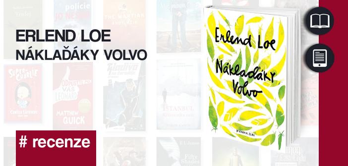 Erlend Loe – Náklaďáky Volvo