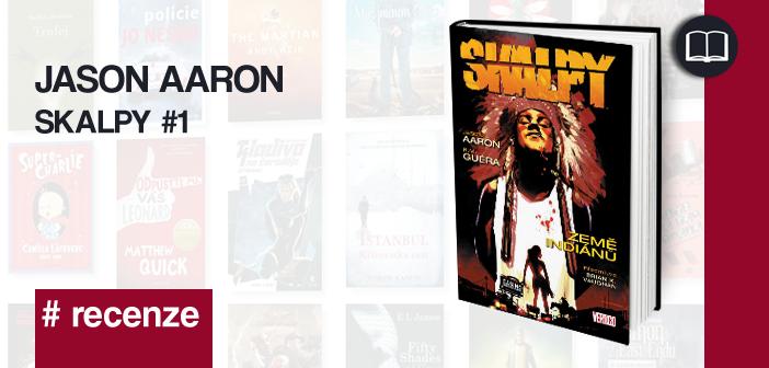 Jason Aaron – Skalpy: Země indiánů