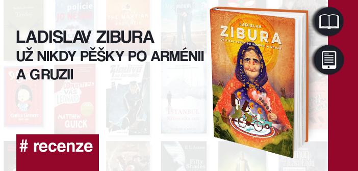 Ladislav Zibura – Už nikdy pěšky po Arménii a Gruzii