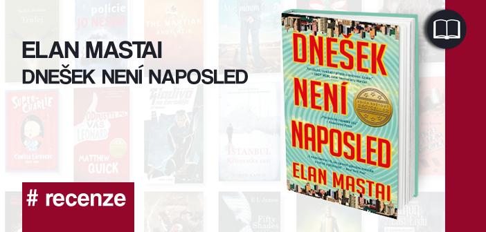 Elan Mastai – Dnešek není naposled