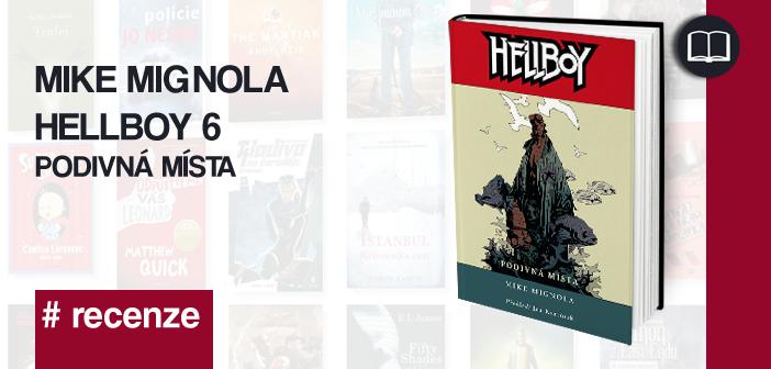 Mike Mignola – Hellboy 6: Podivná místa