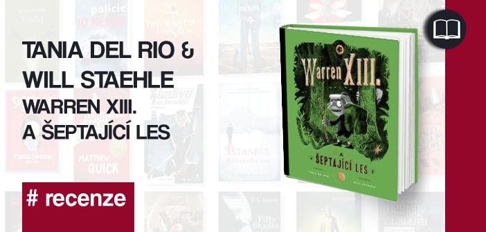 Tania Del Rio & Will Staehle – Warren XIII. a Šeptající les