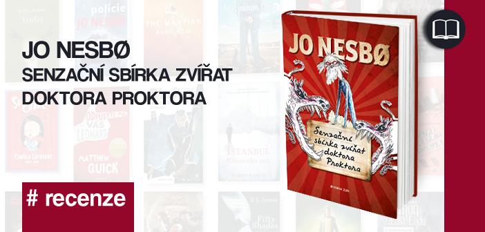 Jo Nesbø – Senzační sbírka zvířat doktora Proktora