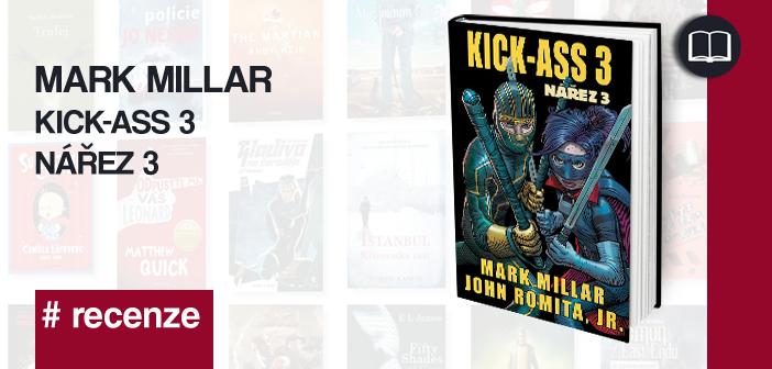 Mark Millar – Kick-Ass3: Nářez 3