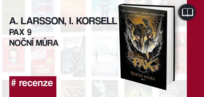 A. Larsson, I. Korsell – PAX 9: Noční můra