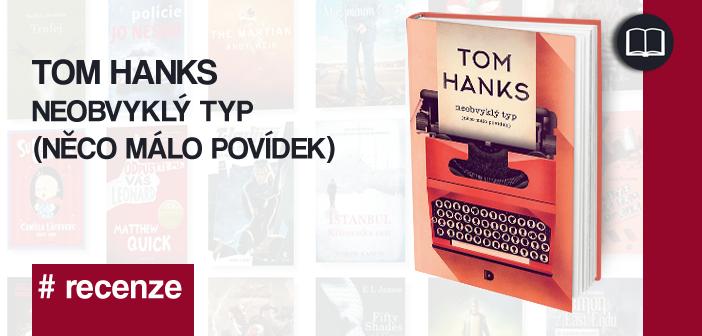 Tom Hanks – Neobvyklý typ (něco málo povídek)