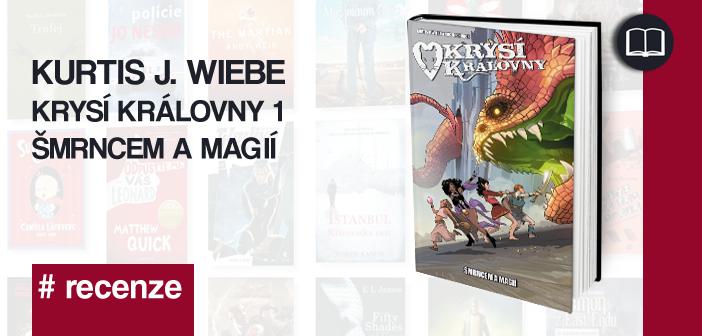 Kurtis J. Wiebe – Krysí královny: Šmrncem a magií