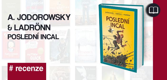 A. Jodorowsky & Ladrönn – Poslední Incal