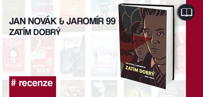 Jan Novák & Jaromír 99: Zatím dobrý