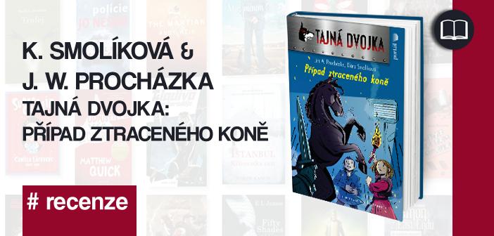 K. Smolíková & Jiří W. Procházka – Tajná dvojka: Případ ztraceného koně