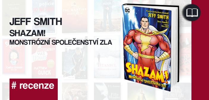 Jeff Smith – Shazam! Monstrózní společenství zla