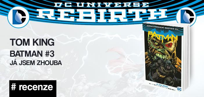 Tom King – Batman #3: Já jsem zhouba (Rebirth)