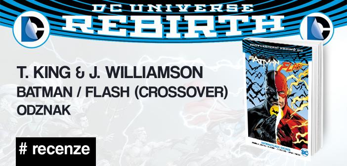 T. King & J. Williamson – Batman / Flash: Odznak (Rebirth)