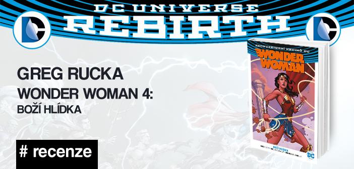 Greg Rucka – Wonder Woman 4: Boží hlídka (Rebirth)
