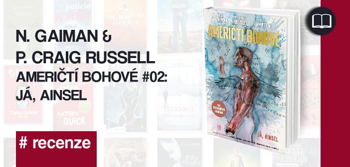 N. Gaiman & P. Craig Russell – Američtí bohové #02: Já, Ainsel
