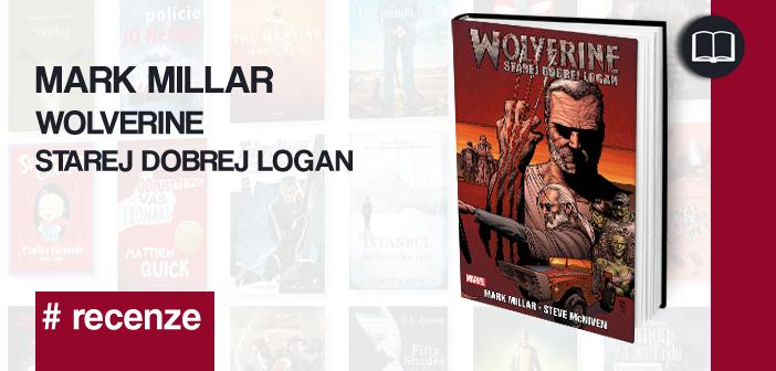Mark Millar – Wolverine: Starej dobrej Logan