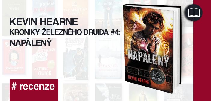 Kevin Hearne – Kroniky Železného druida #4: Napálený