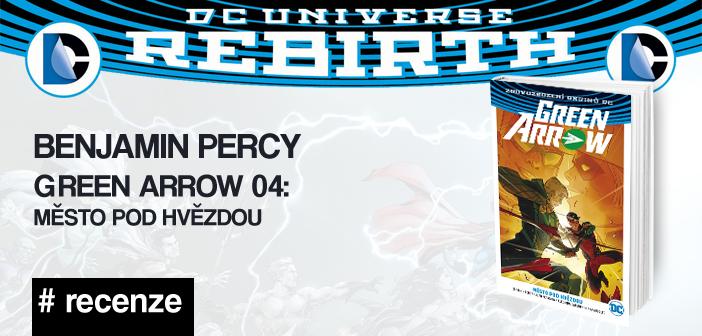 Benjamin Percy – Green Arrow 04: Město pod hvězdou (Rebirth)