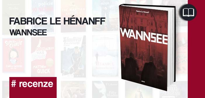 Fabrice Le Hénanff – Wannsee