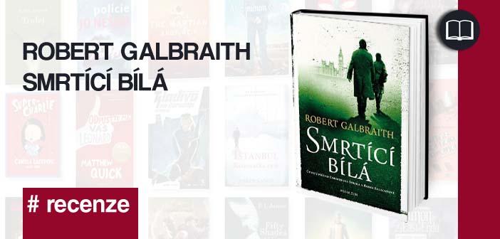 Robert Galbraith – Smrtící bílá