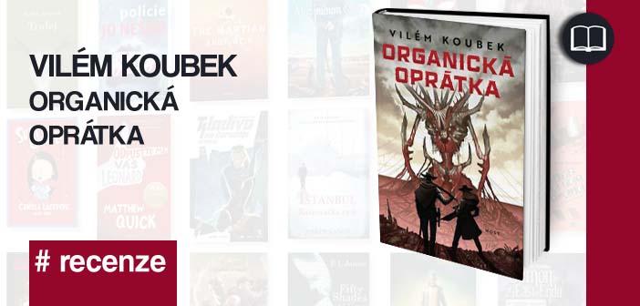 Vilém Koubek – Organická oprátka