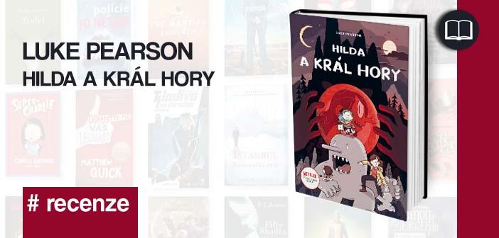 Luke Pearson – Hilda a král hory