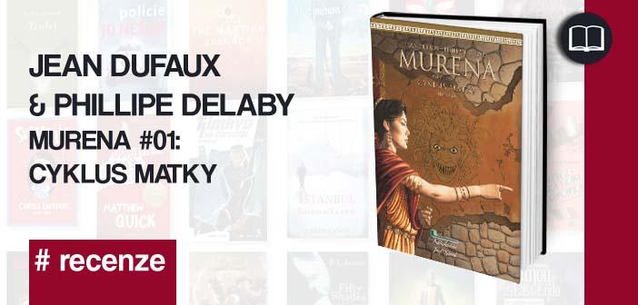 Jean Dufaux & Phillipe Delaby – Murena #01: Cyklus matky