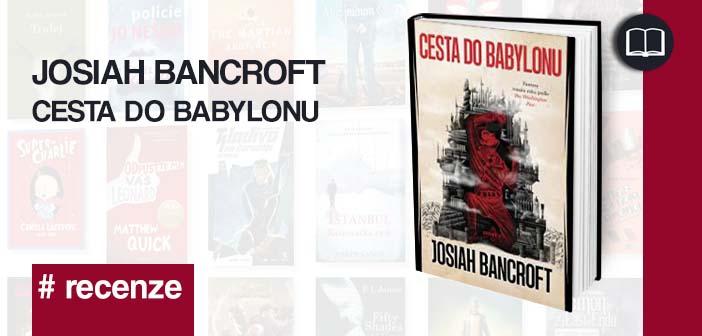 Josiah Bancroft – Cesta do Babylonu