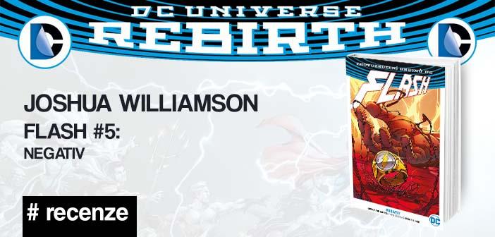 Joshua Williamson – Flash 5: Negativ (Rebirth)