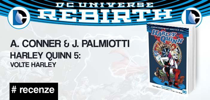A. Conner & J. Palmiotti – Harley Quinn 5: Volte Harley (Rebirth)