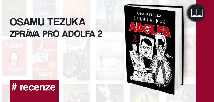 Osamu Tezuka – Zpráva pro Adolfa 2