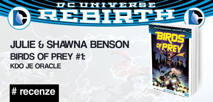 Julie & Shawna Benson – Birds of Prey (Rebirth) #1: Kdo je Oracle