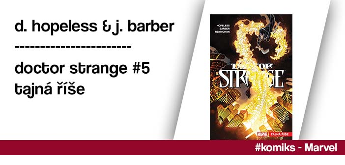 J. Barber & D. Hopeless – Doctor Strange #5: Tajná říše
