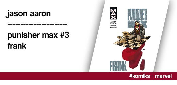 Jason Aaron – Punisher Max #3: Frank