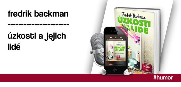 Fredrik Backman – Úzkosti a jejich lidé