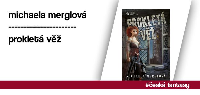 Michaela Merglová – Prokletá věž