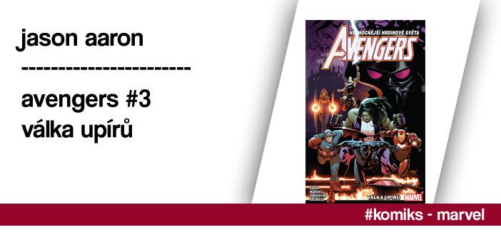 Jason Aaron – Avengers #3: Válka upírů