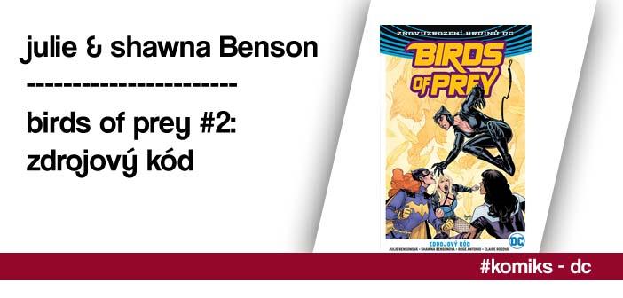 Julie & Shawna Benson – Birds of Prey (Rebirth) #2: Zdrojový kód