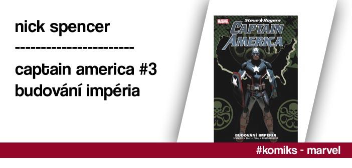 Nick Spencer – Captain America – Steve Rogers #3: Budování impéria