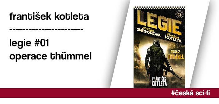 František Kotleta – Legie #1: Operace Thümmel