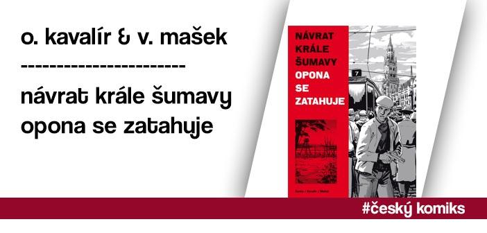 O. Kavalír & V. Mašek – Návrat Krále Šumavy: Opona se zatahuje