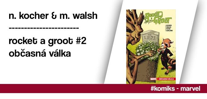 N. Kocher & M. Walsh – Rocket a Groot #2: Občasná válka