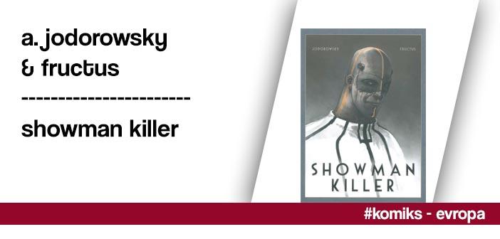 A. Jodorowsky & Fructus – Showman Killer