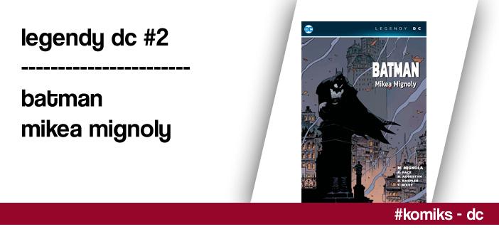 Legendy DC #2 – Batman Mikea Mignoly
