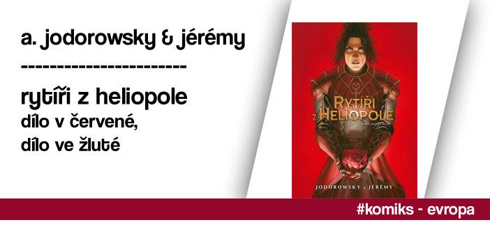A. Jodorowsky & Jérémy – Rytíři z Heliopole: Dílo v červené, Dílo ve žluté