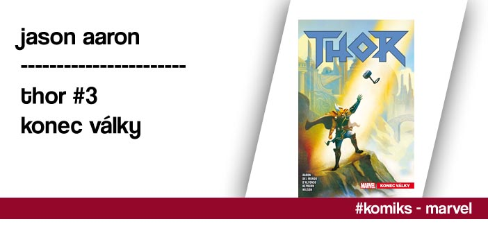 Jason Aaron – Thor #3: Konec války